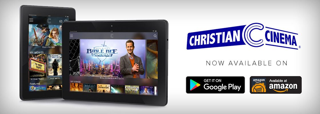 Christian Cinema Releases Apps for Android Devices and Amazon Fire TV & Tablets