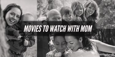 Movies to Watch With Mom